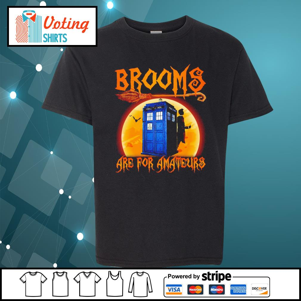 Police Box Brooms are for amateurs Halloween s youth-tee