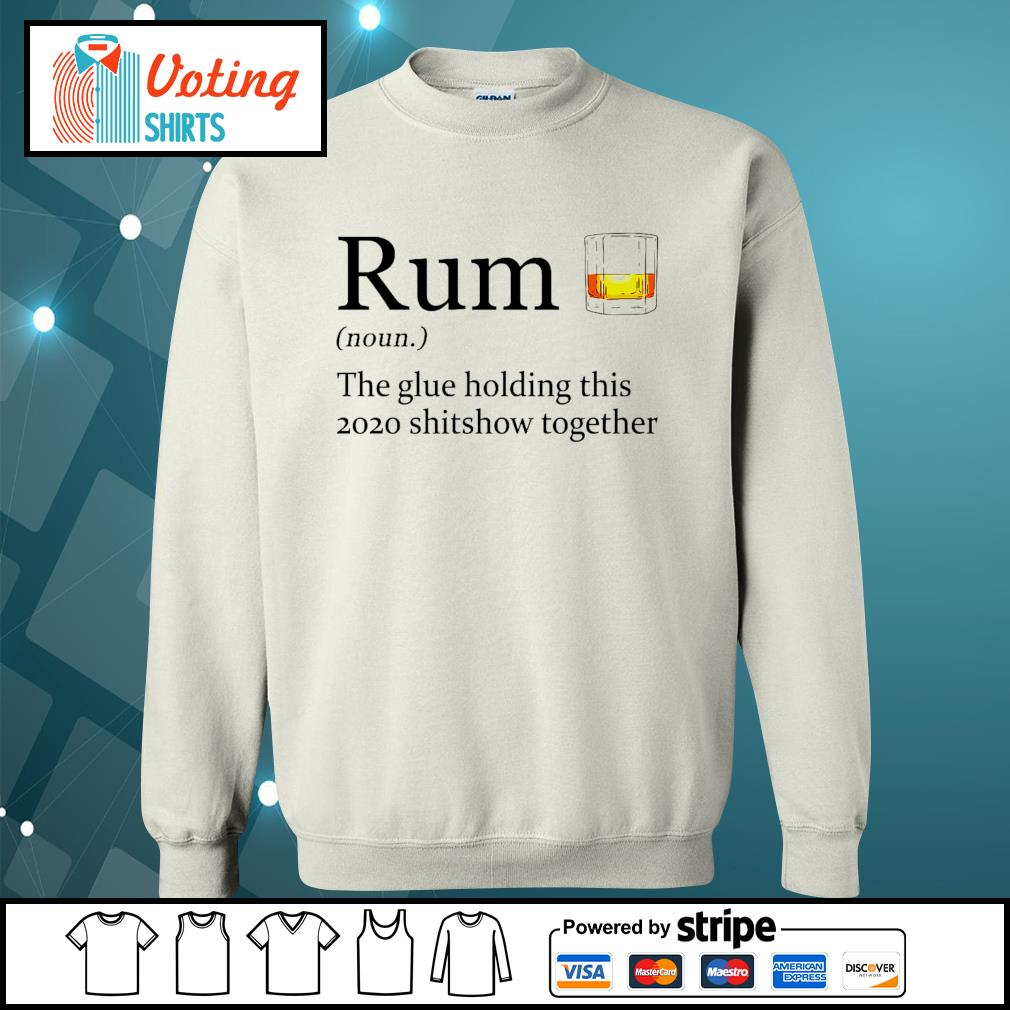 Rum the glue holding this 2020 shitshow together s sweater