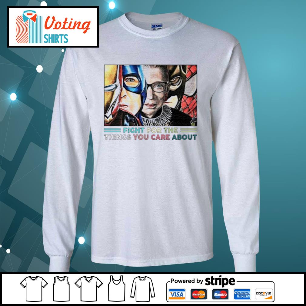 Ruth Bader Ginsburg fight for the things you care about Avengers s longsleeve-tee