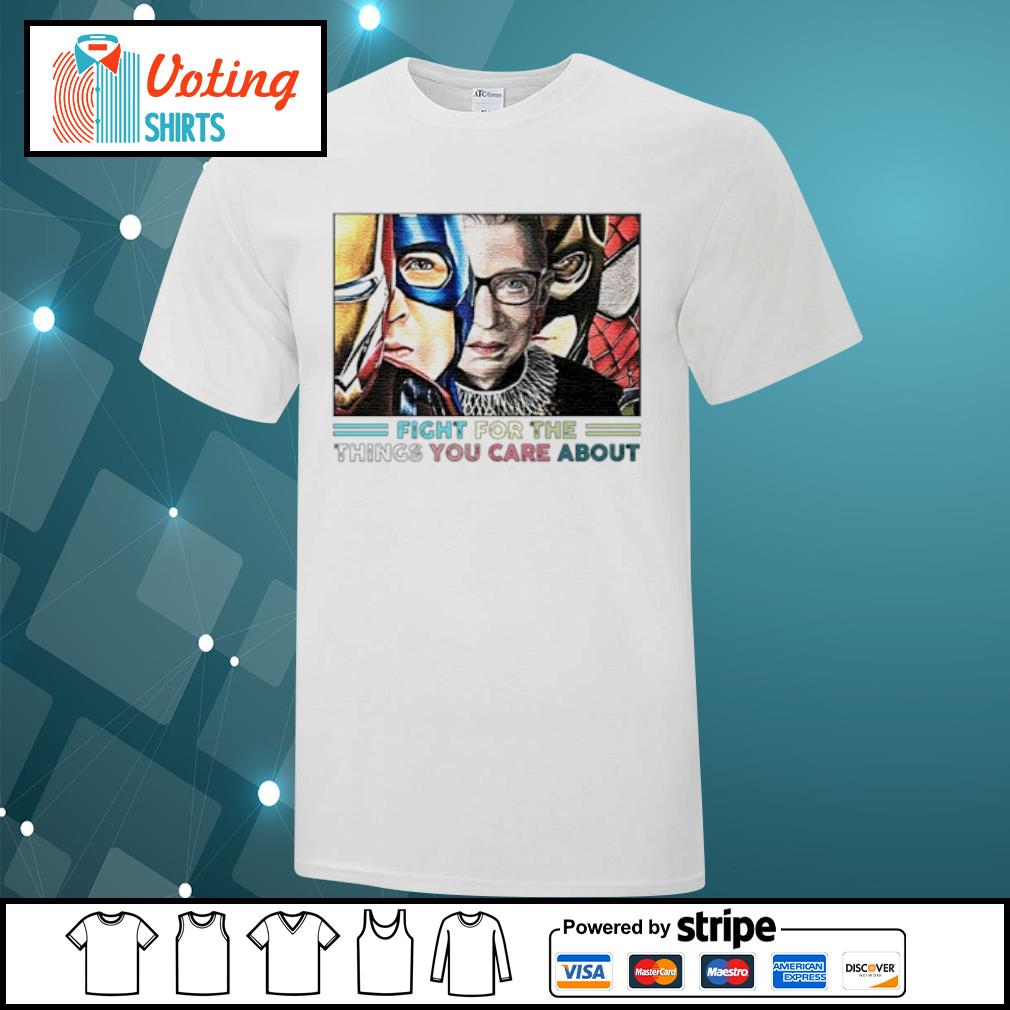 Ruth Bader Ginsburg fight for the things you care about Avengers shirt