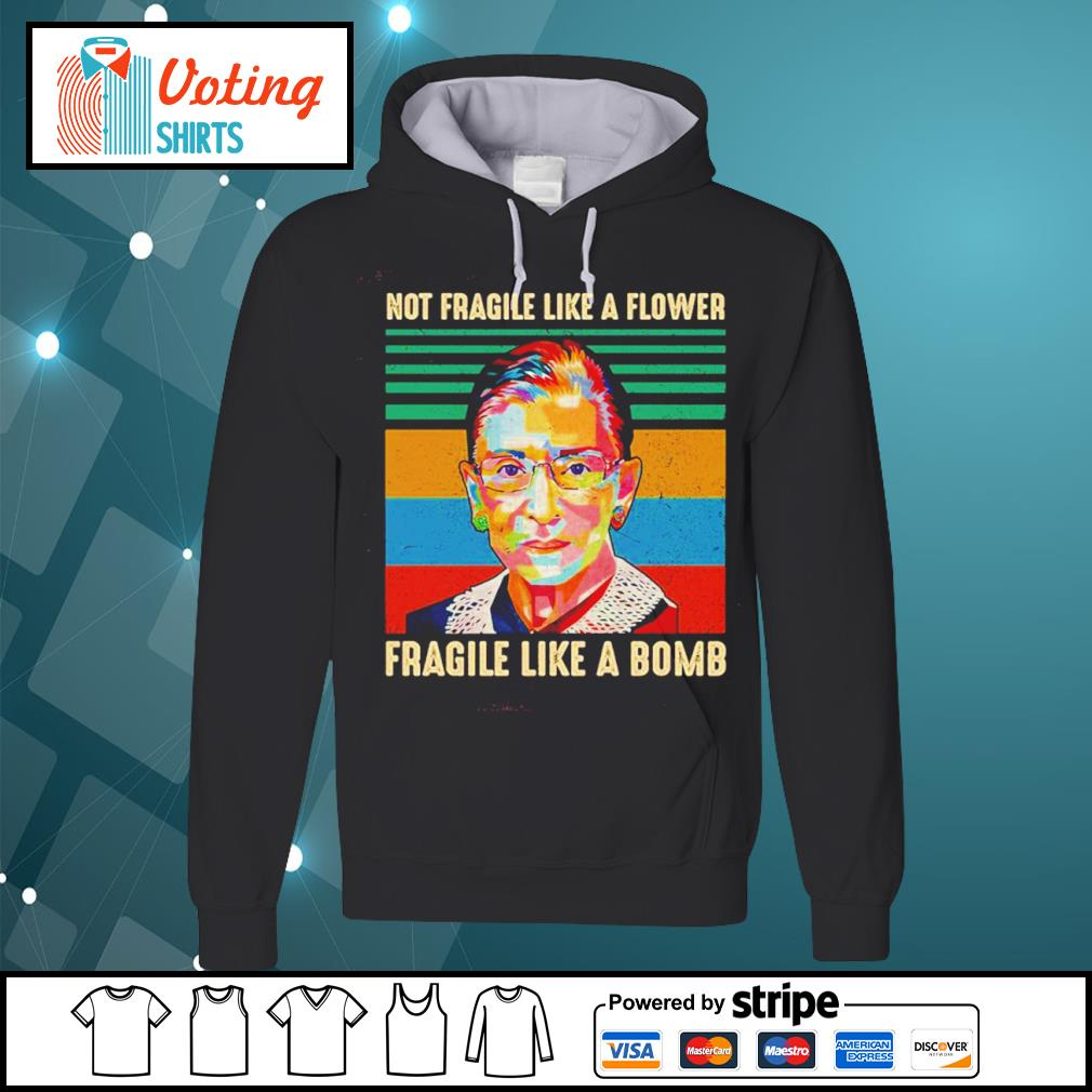 Ruth Bader Ginsburg not fragile like a flower fragile like a bomb vintage s hoodie