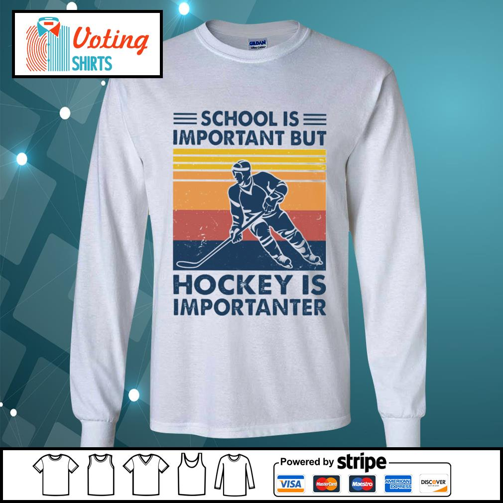School is important but hockey is importanter vintage s longsleeve-tee