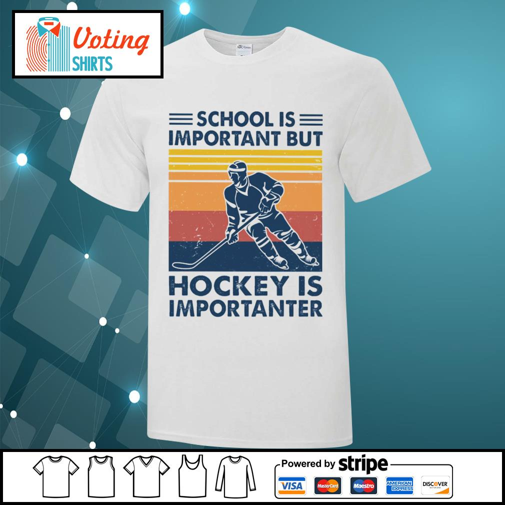 School is important but hockey is importanter vintage shirt