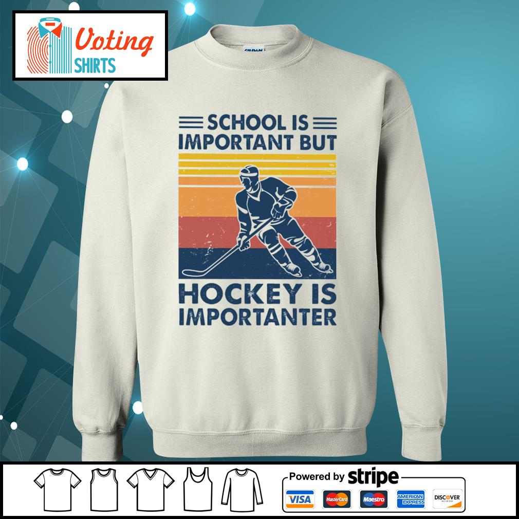 School is important but hockey is importanter vintage s sweater
