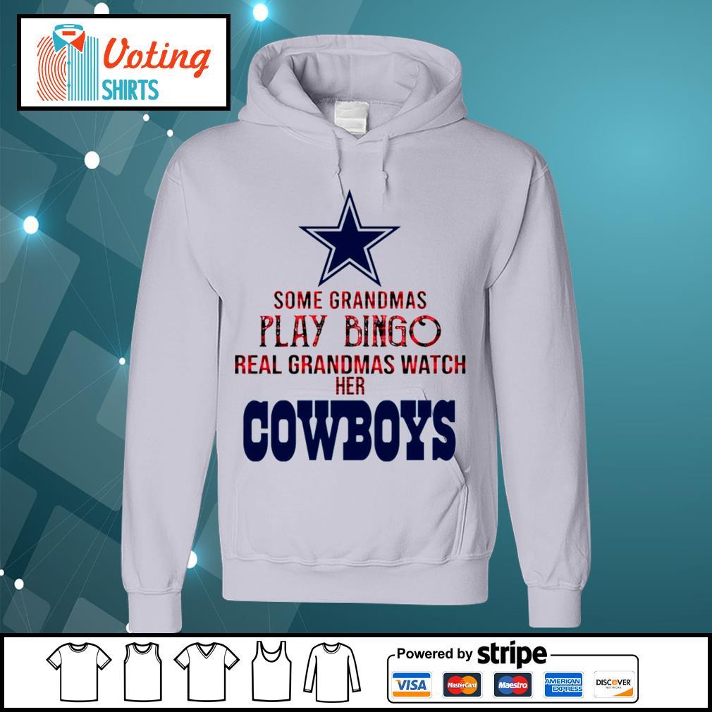 Some grandmas play bingo real grandmas watch her Dallas Cowboys s hoodie