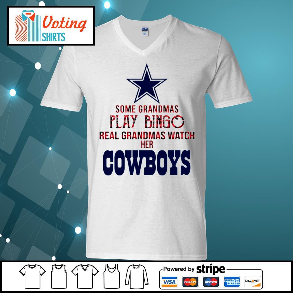 Some grandmas play bingo real grandmas watch her Dallas Cowboys s v-neck-t-shirt