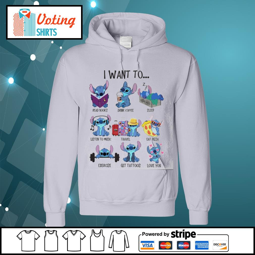 Stitch I want to read books drink coffee sleep listen to music travel eat pizza s hoodie