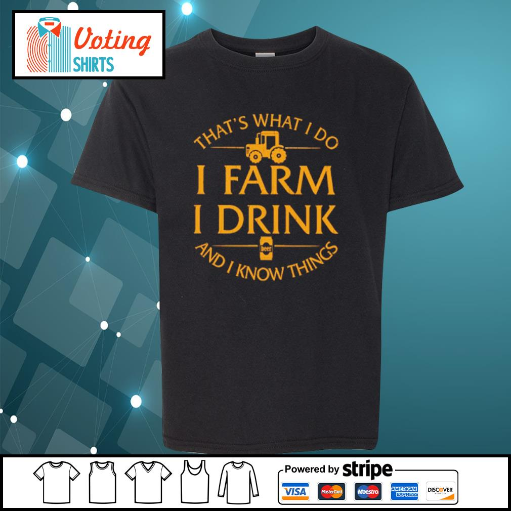 That's what I do I farm I drink and I know things s youth-tee