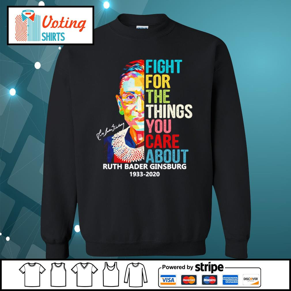 The Notorious RBG Ruth Bader Ginsburg 1933- 2020 fight for the things you care about s sweater