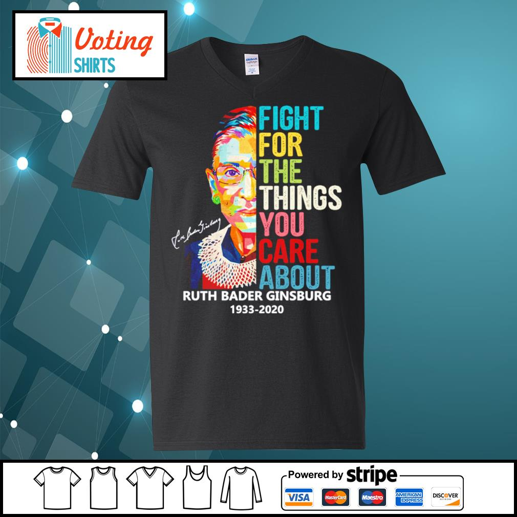 The Notorious RBG Ruth Bader Ginsburg 1933- 2020 fight for the things you care about s v-neck-t-shirt