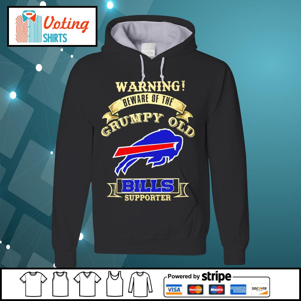 Warning beware of the grumpy old Buffalo Bills supporter s hoodie