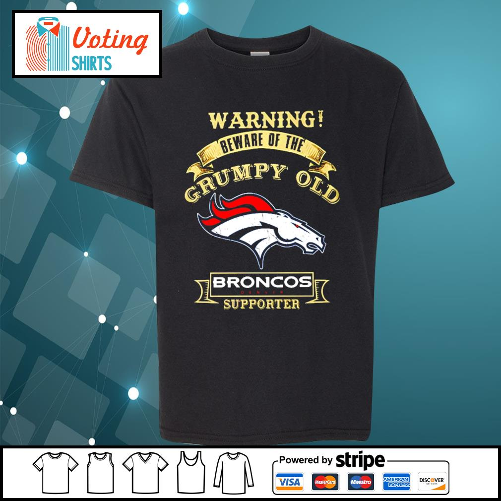 Warning beware of the grumpy old Denver Broncos supporter s youth-tee