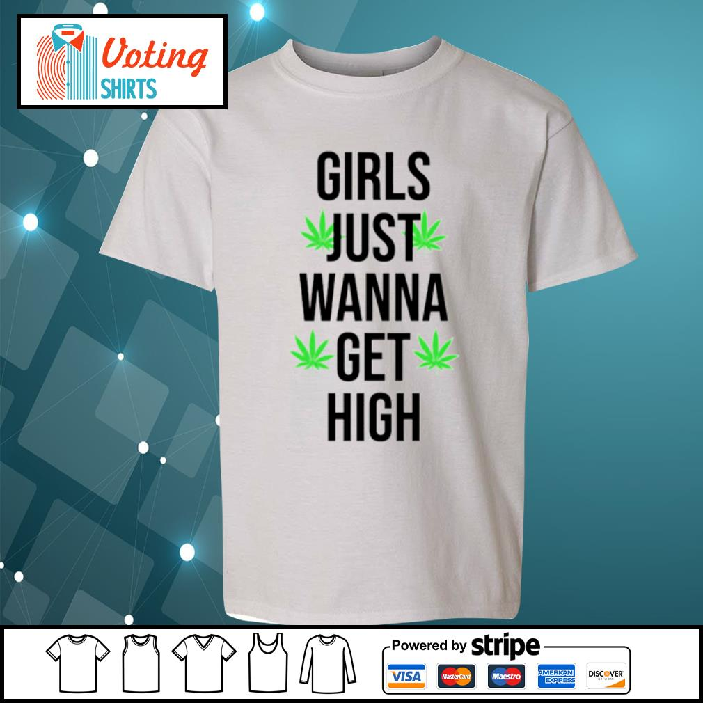 Weed girls just wanna get high s youth-tee
