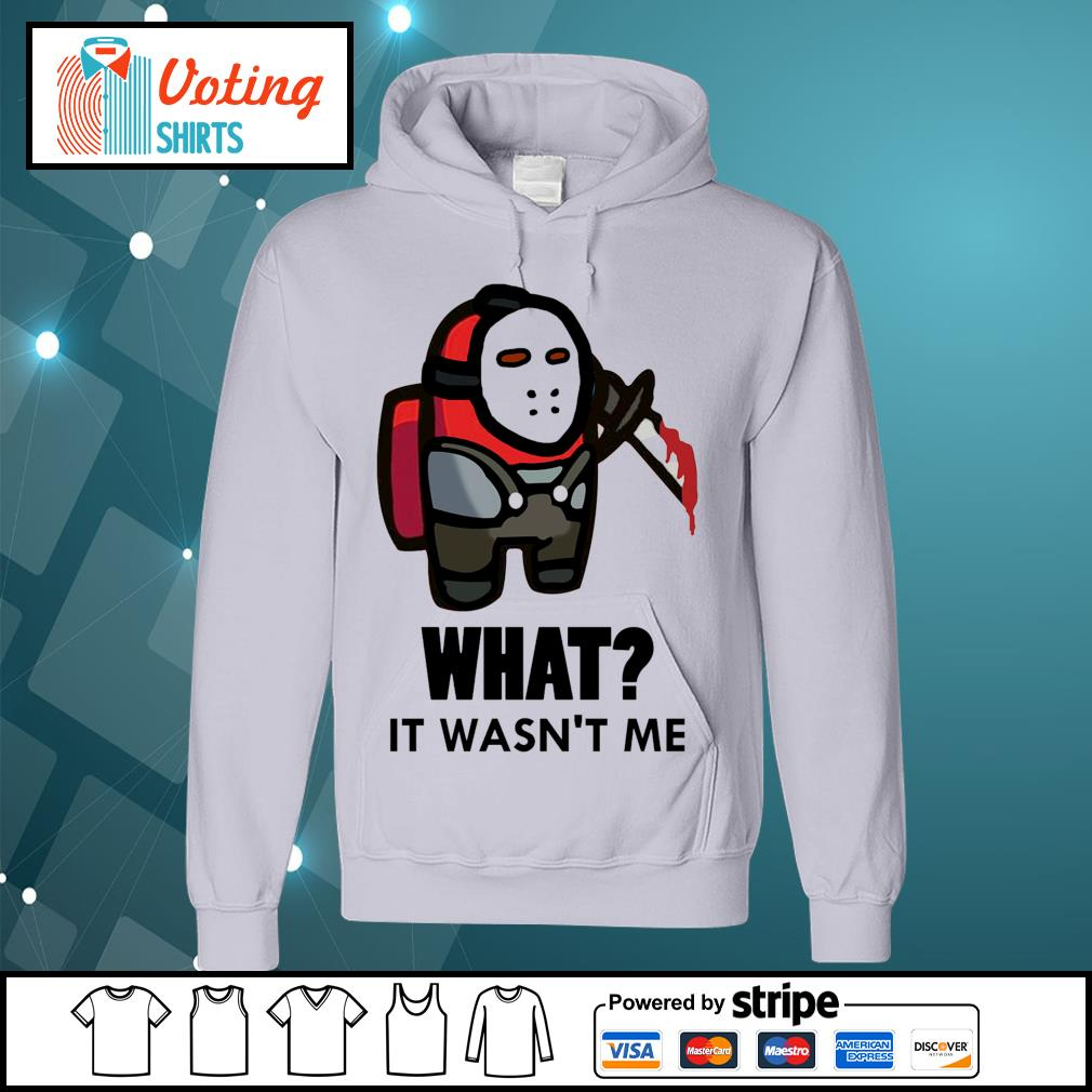 Among Us what it wasn't me Jason s hoodie