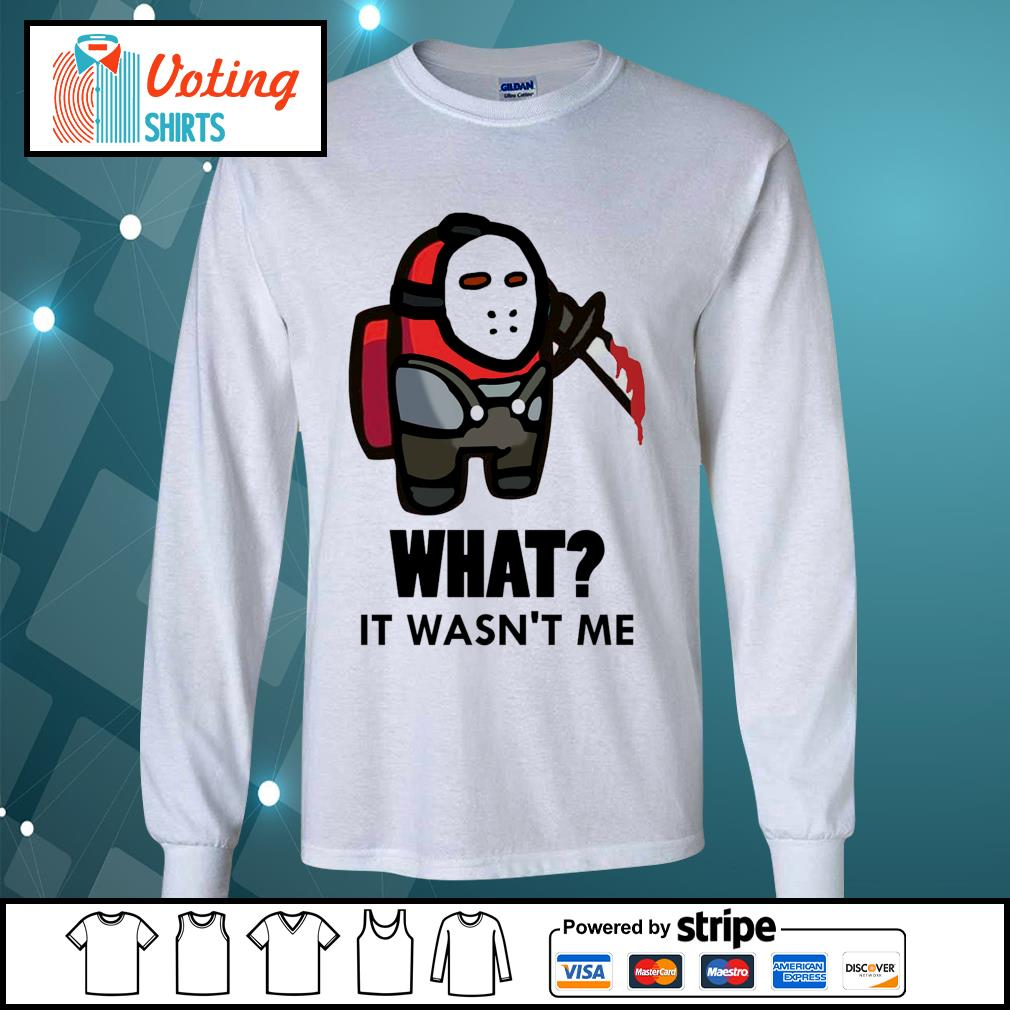 Among Us what it wasn't me Jason s longsleeve-tee