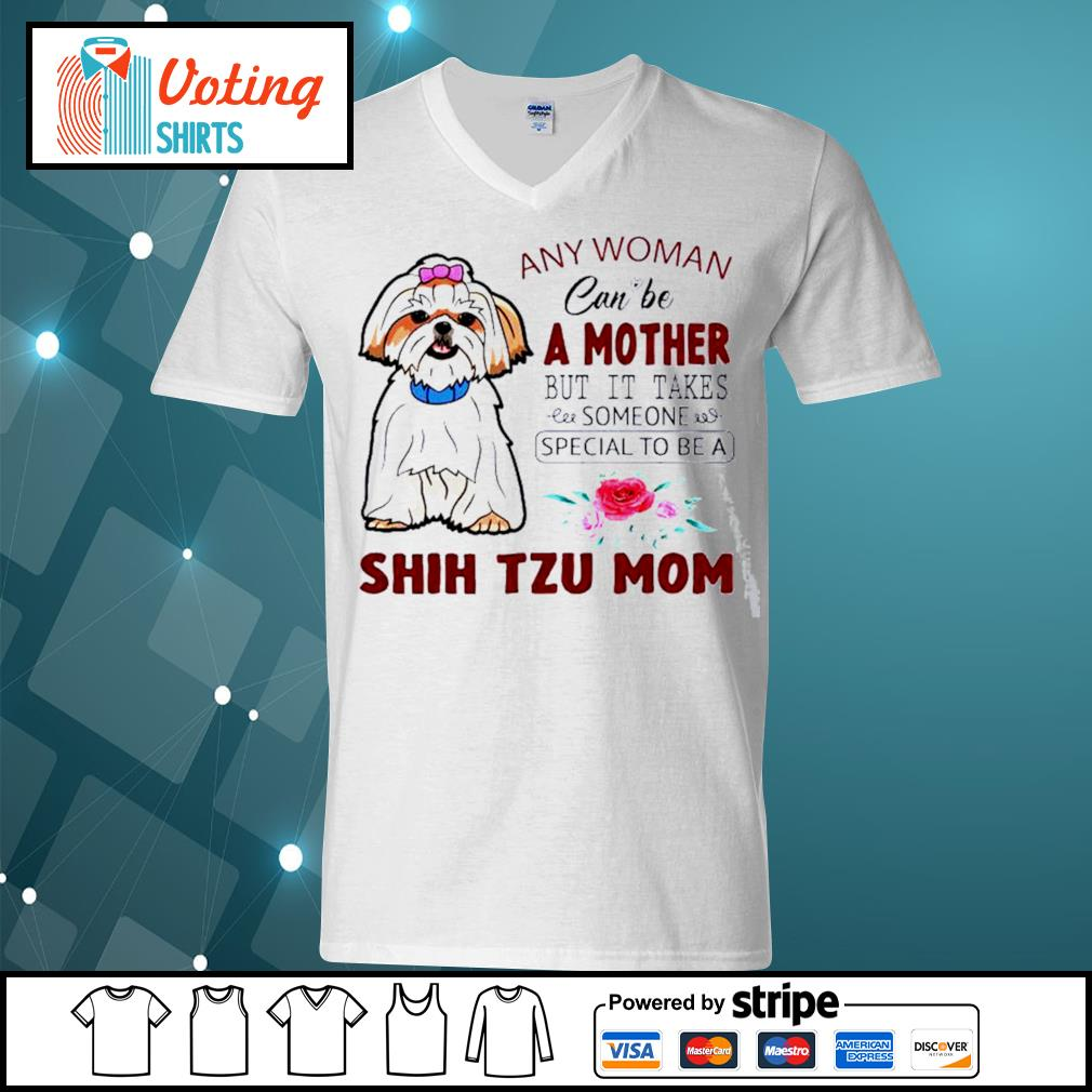 Any woman can be a mother but it takes someone special to be a Shih Tzu mom s v-neck-t-shirt