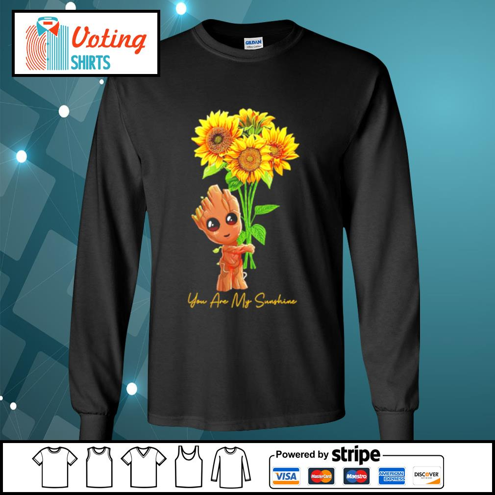 Baby Groot hugging sunflower you are my sunshine s longsleeve-tee