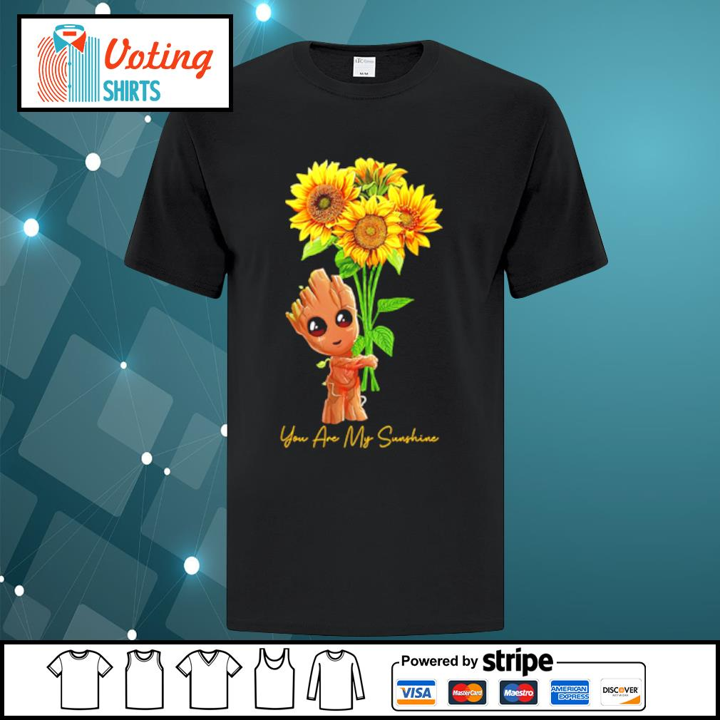 Baby Groot hugging sunflower you are my sunshine shirt