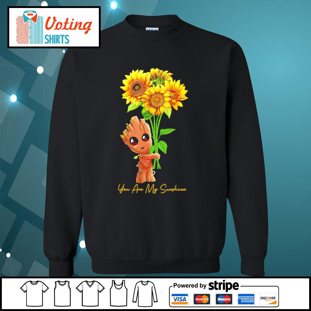 Baby Groot hugging sunflower you are my sunshine s sweater