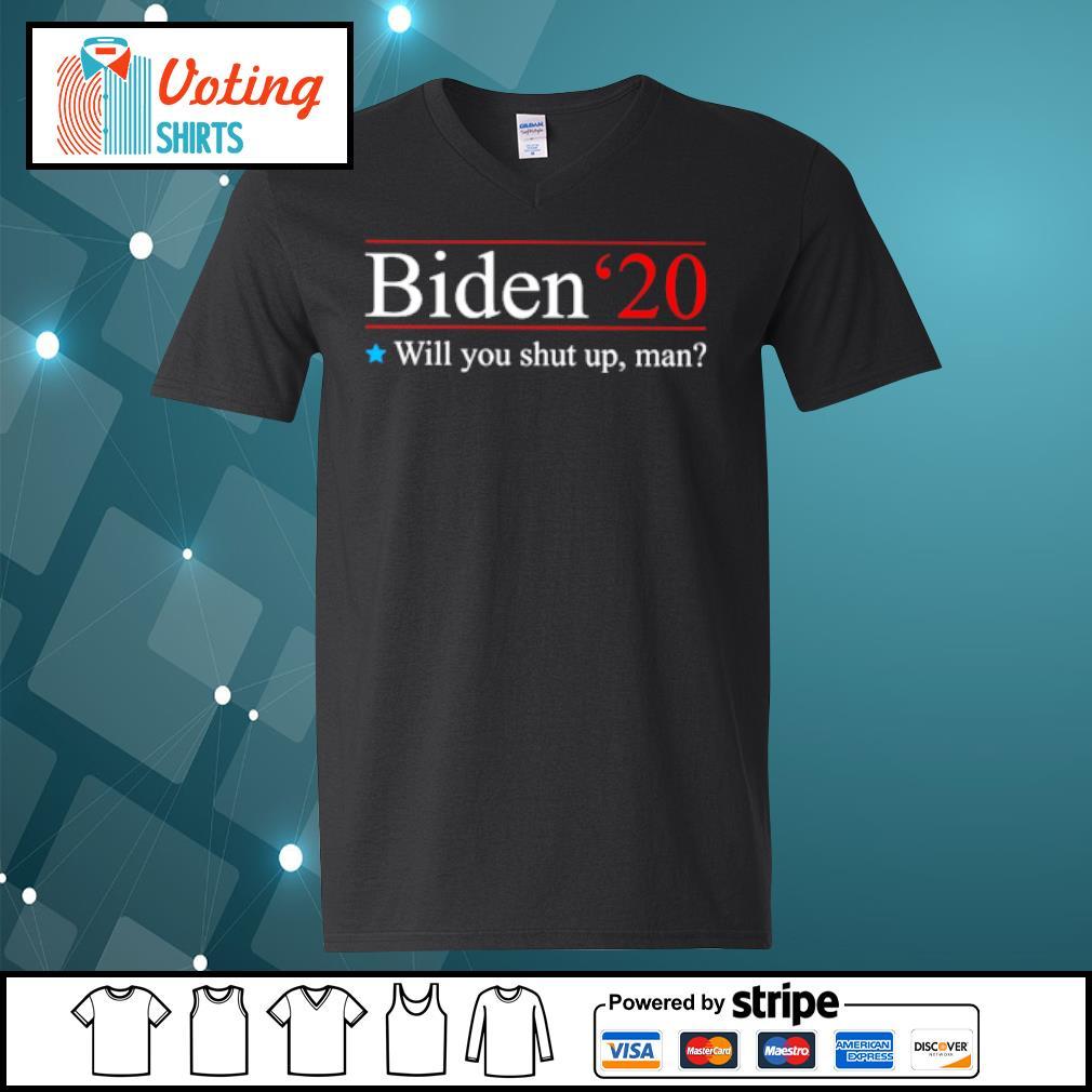Biden 2020 will you shut up man s v-neck-t-shirt