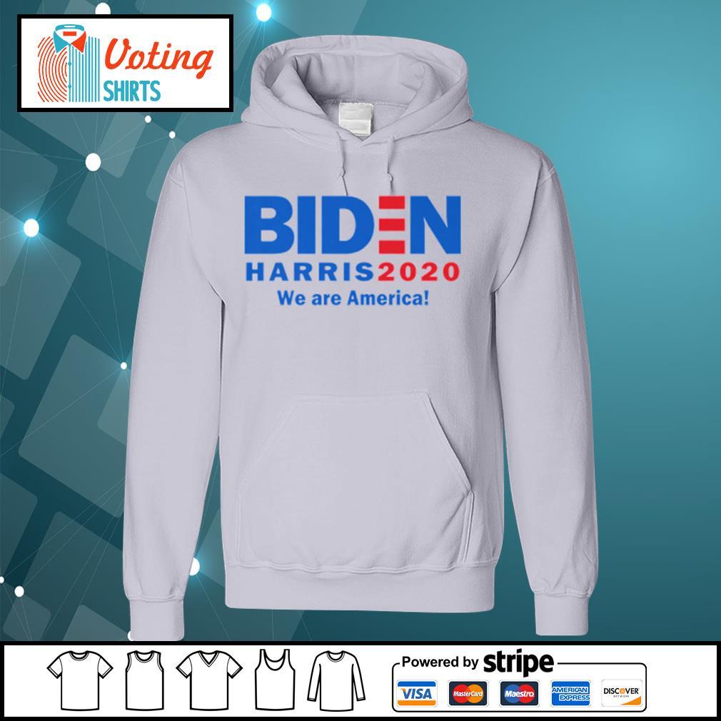 Biden Harris 2020 we are America s hoodie