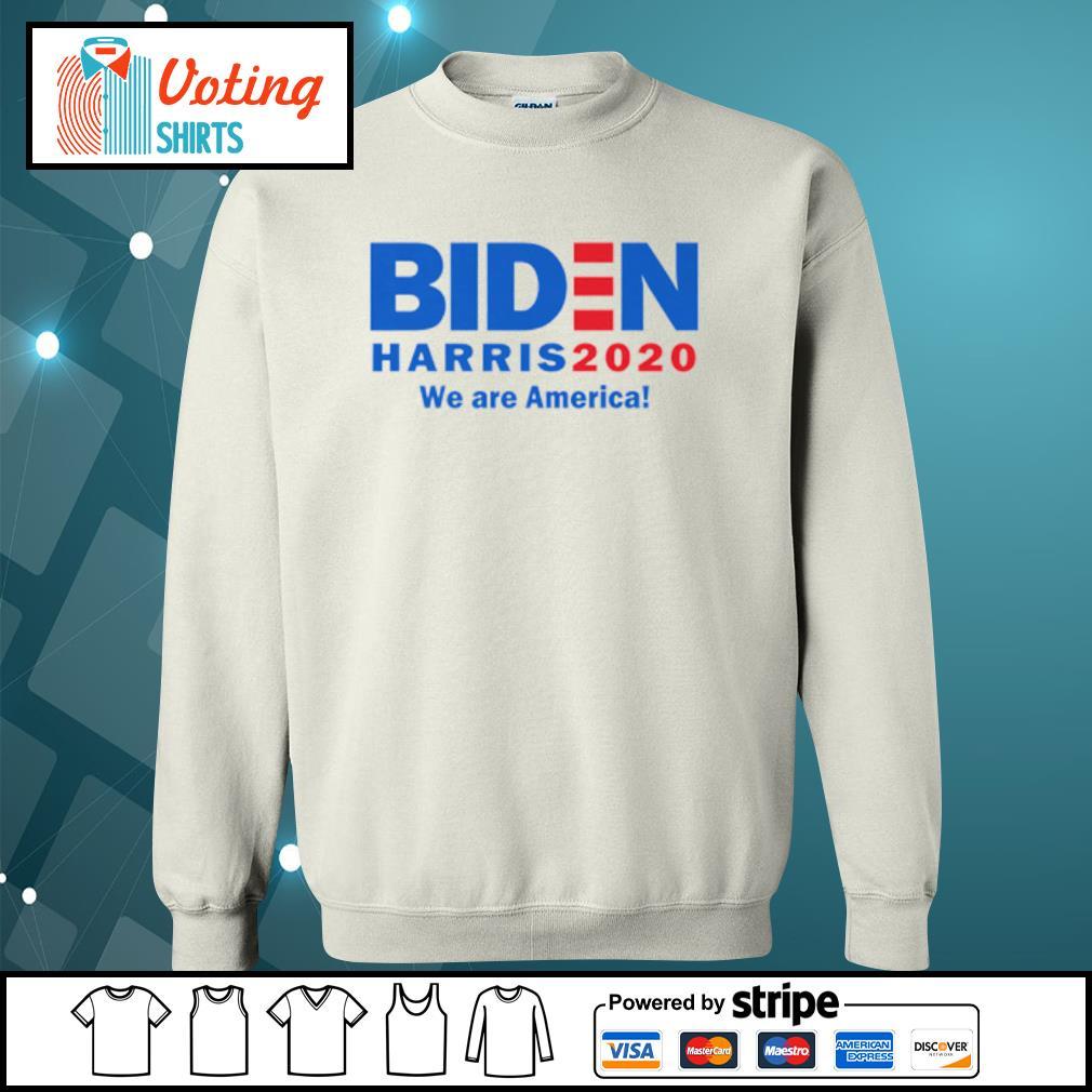 Biden Harris 2020 we are America s sweater