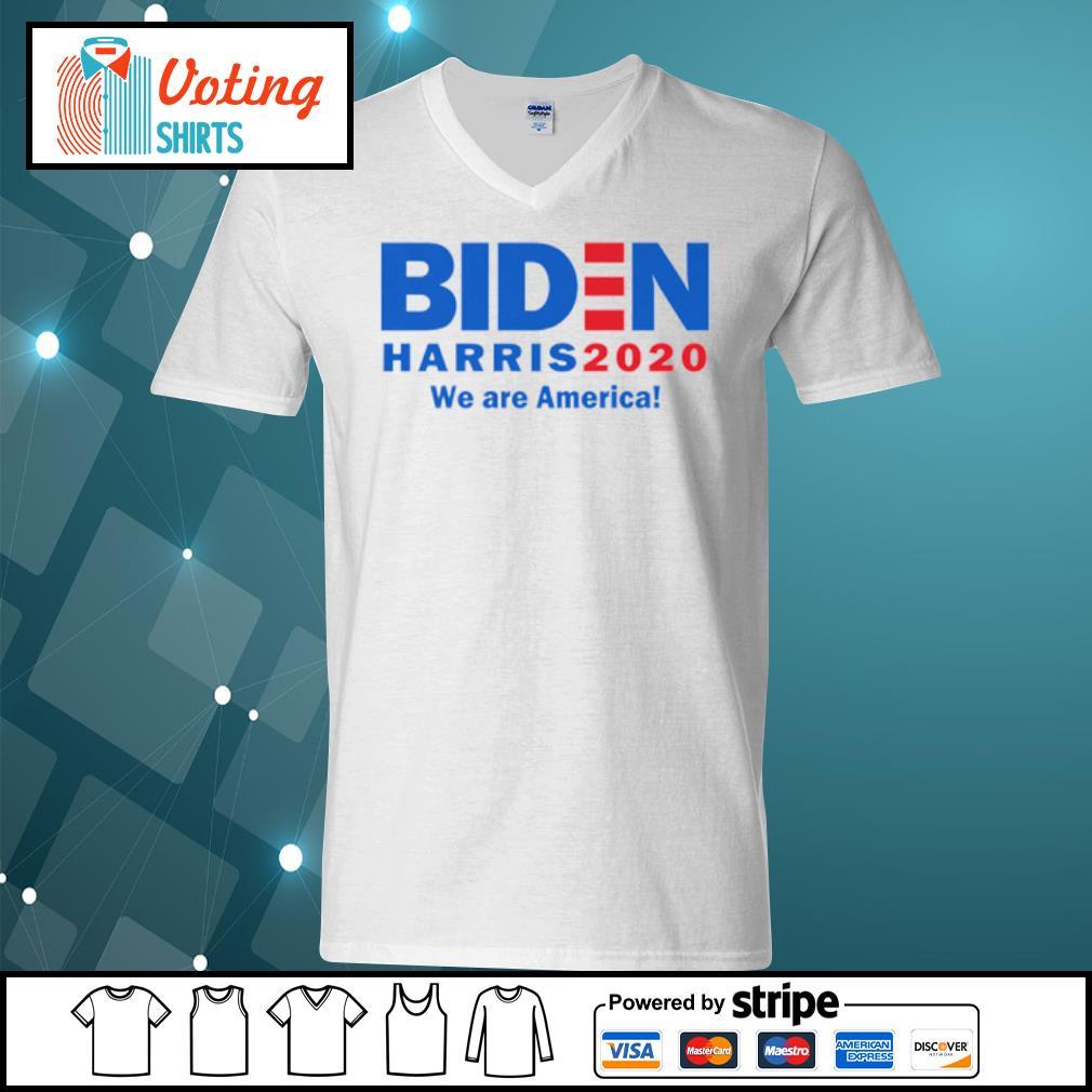 Biden Harris 2020 we are America s v-neck-t-shirt