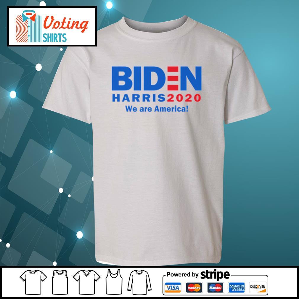 Biden Harris 2020 we are America s youth-tee