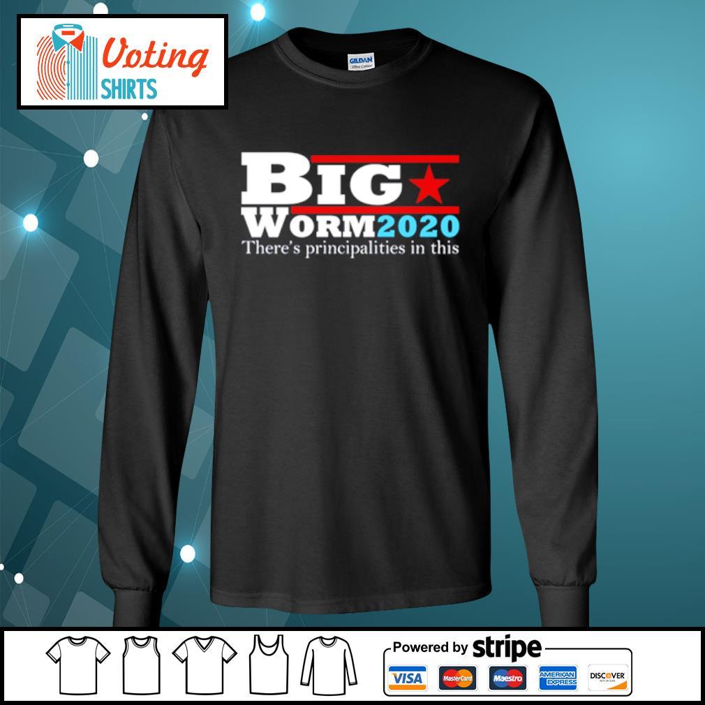 Big Worm 2020 there's principalities in this s longsleeve-tee