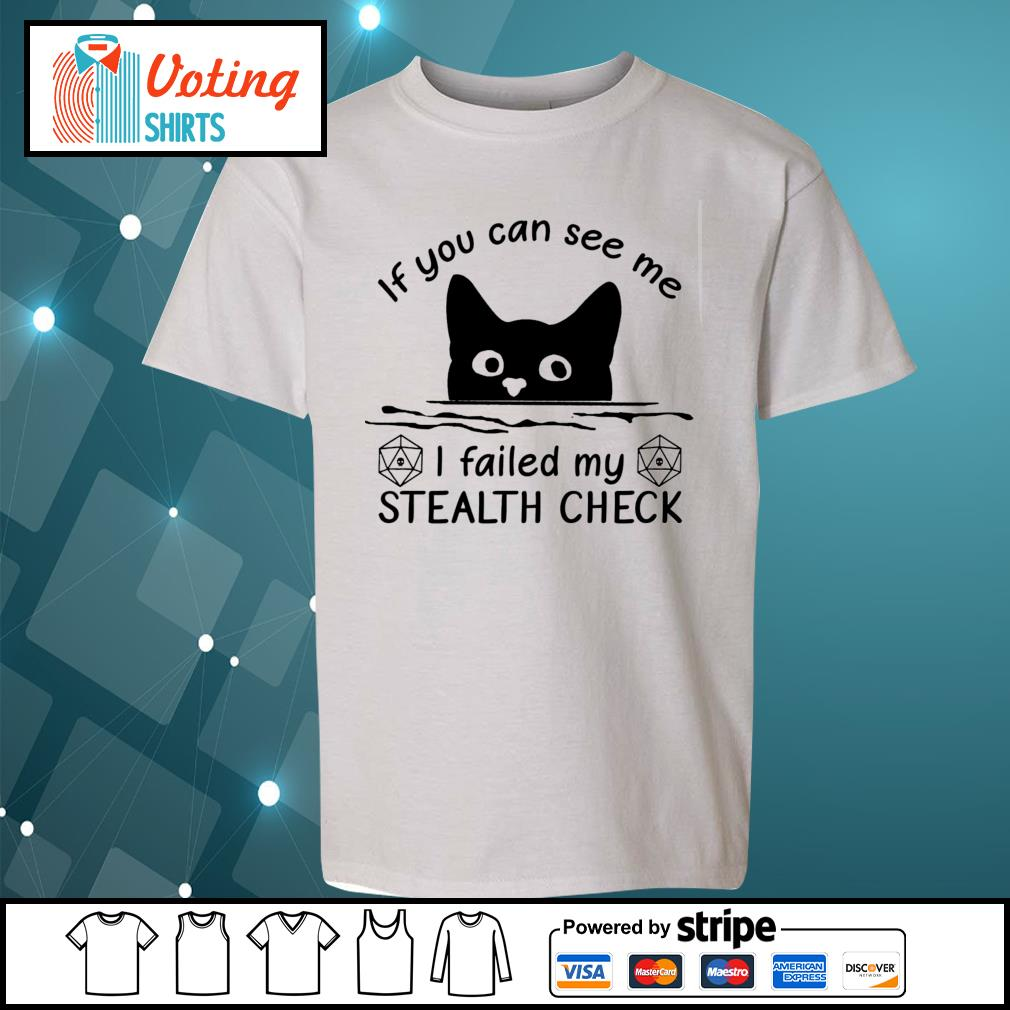 Black cat If you can see me I failed my stealth check s youth-tee