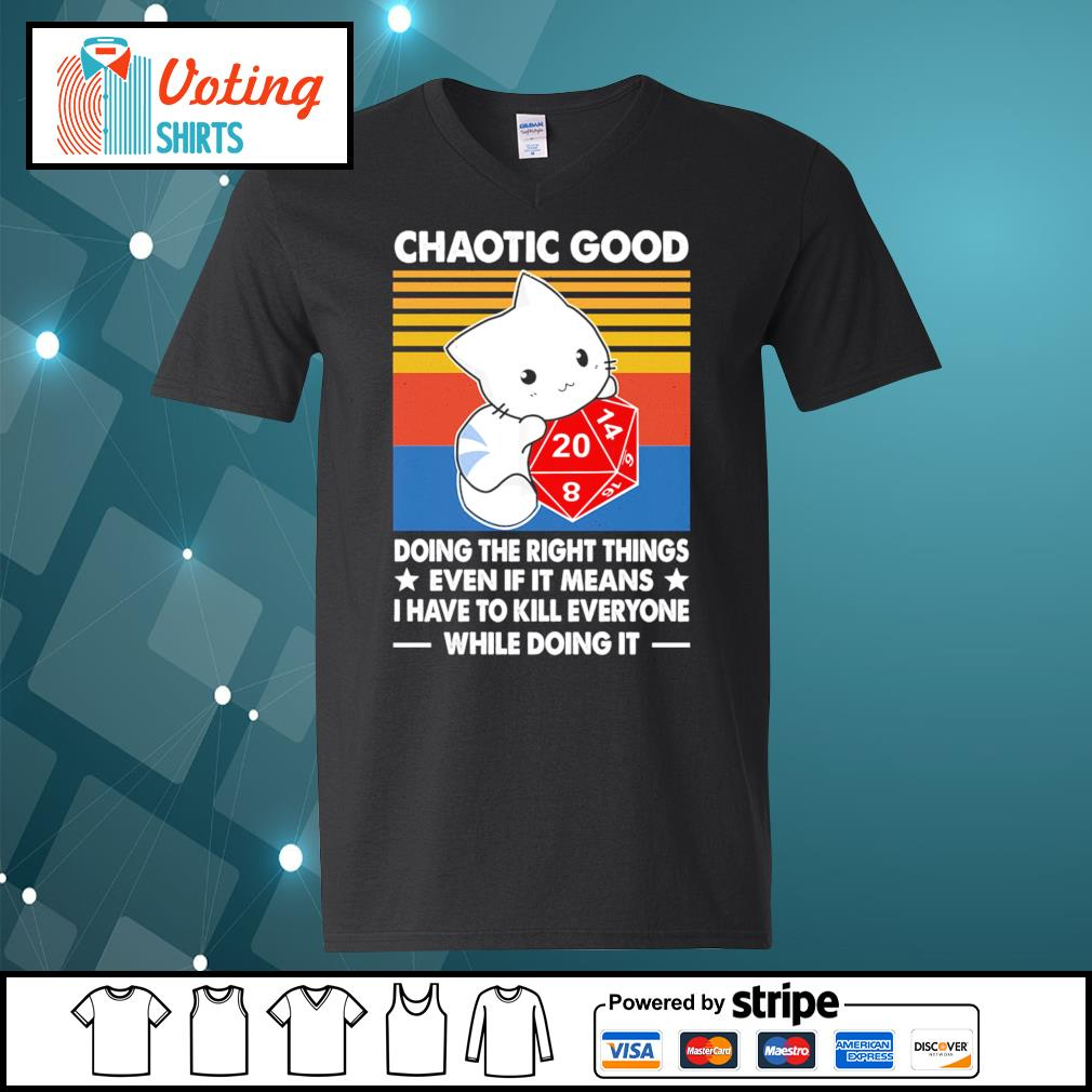 Chaotic good doing the right things even if it means I have to kill everyone while doing it s v-neck-t-shirt