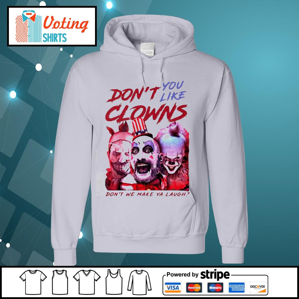 Clown Captain Spaulding and Pennywise don't you like clowns don't we make ya laugh s hoodie