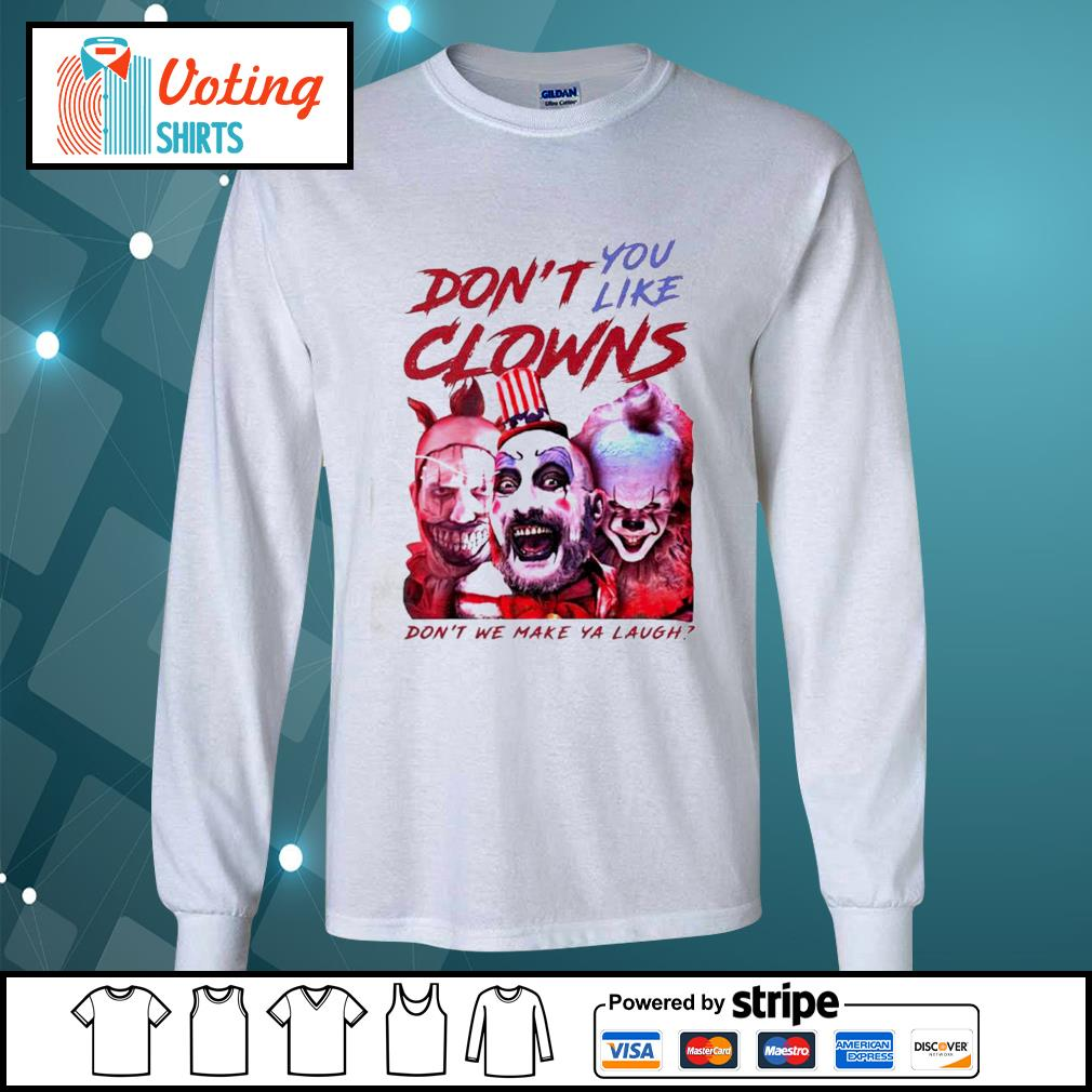 Clown Captain Spaulding and Pennywise don't you like clowns don't we make ya laugh s longsleeve-tee