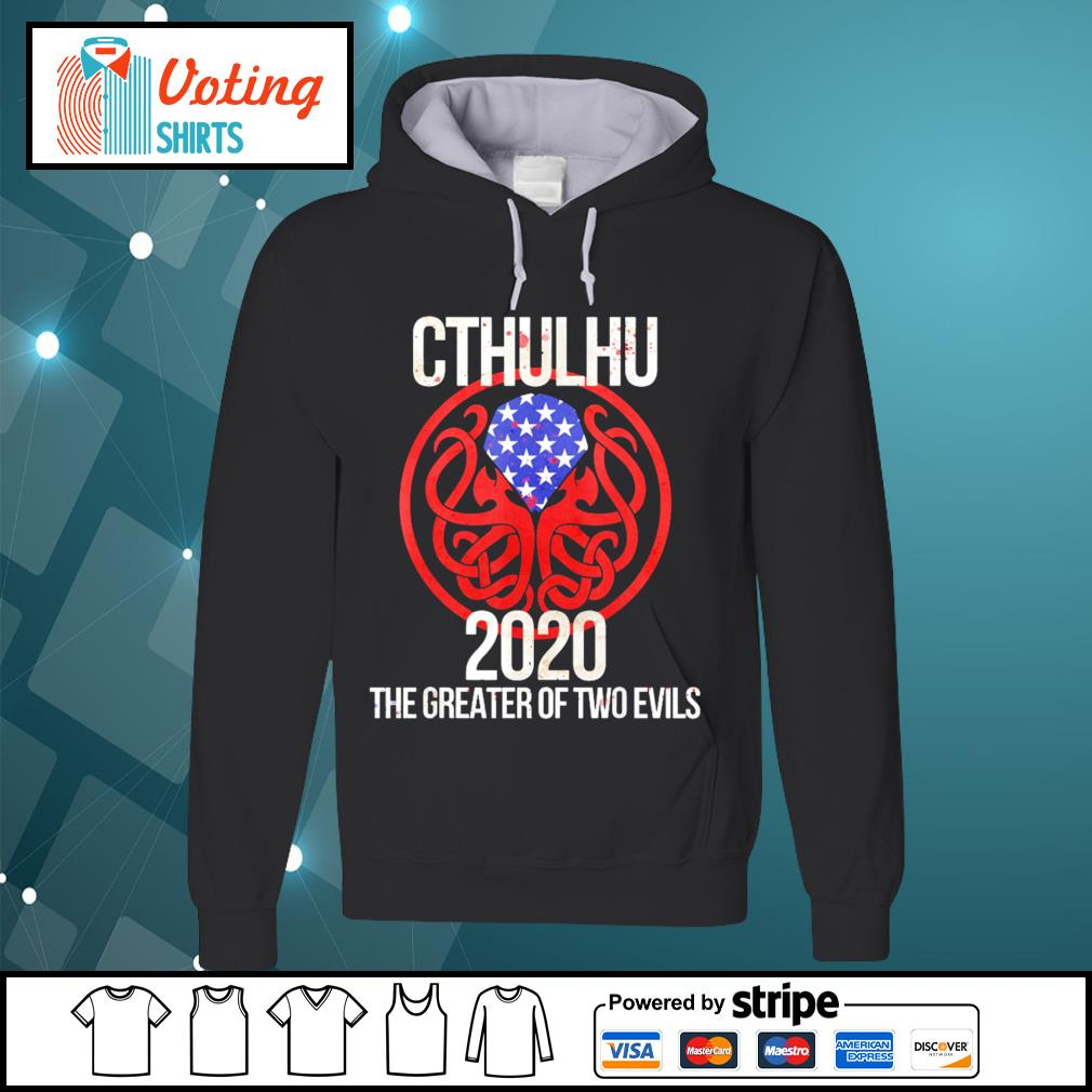 Cthulhu 2020 the greater of two evils s hoodie