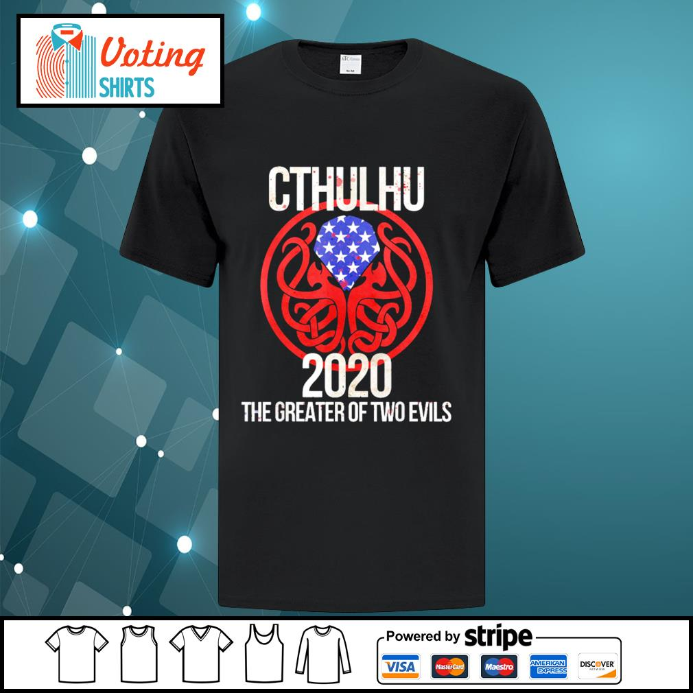Cthulhu 2020 the greater of two evils shirt