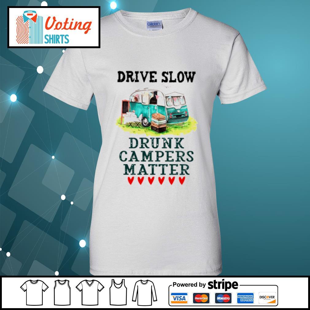 Drive slow drunk campers matter s ladies-tee