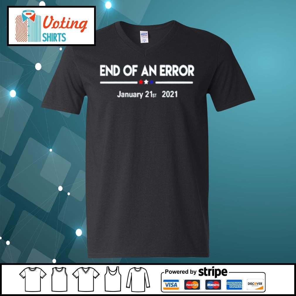 End of an error January 21st 2021 s v-neck-t-shirt