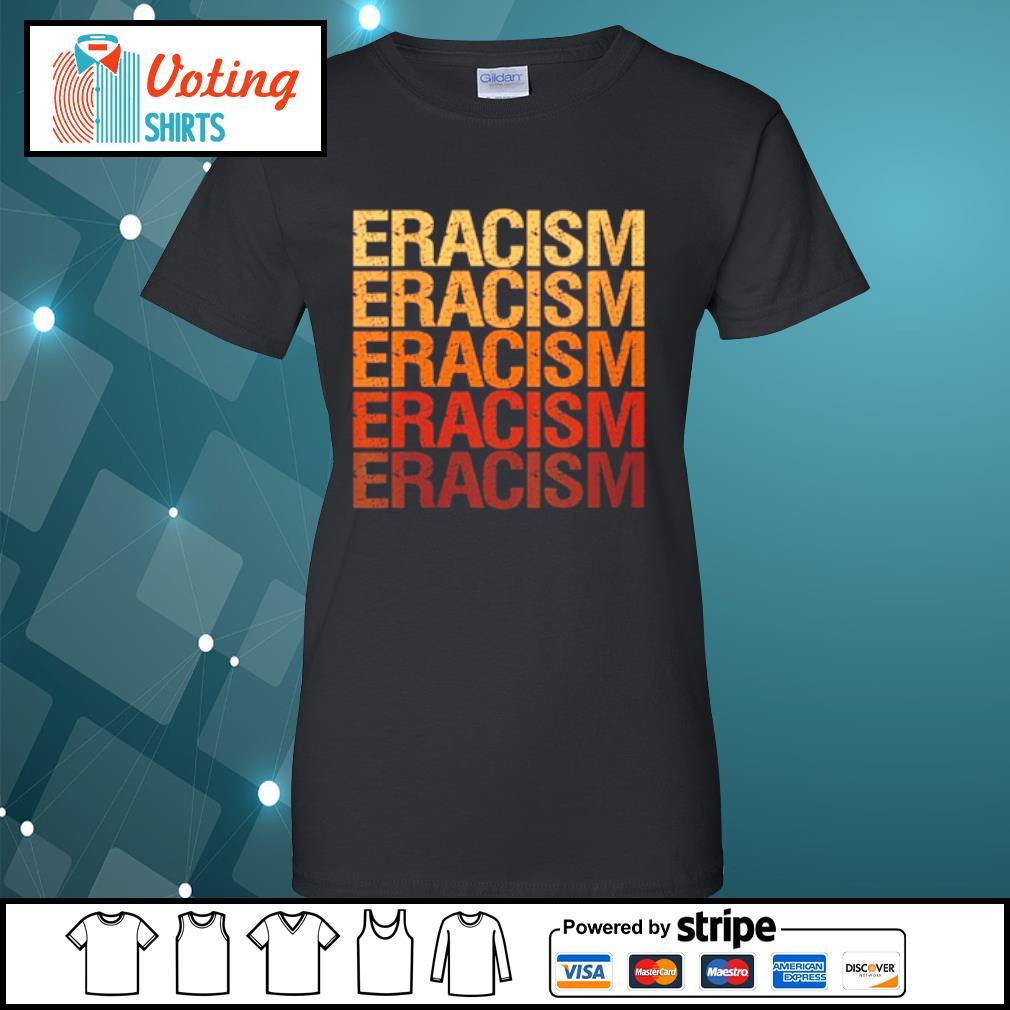 Eracism Erase Racism s ladies-tee