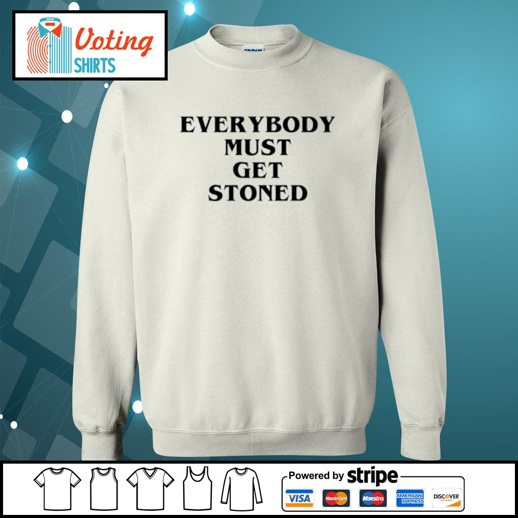 Everybody must get stoned s sweater
