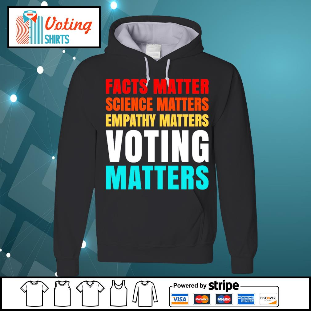 Facts matter science matters empathy matters voting matters American flag s hoodie
