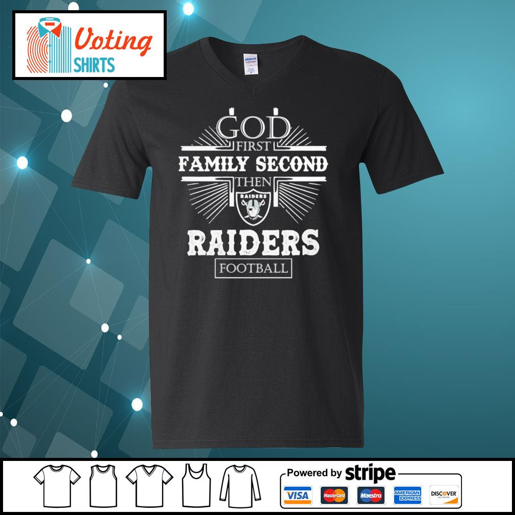 God first family second then Raiders football s v-neck-t-shirt