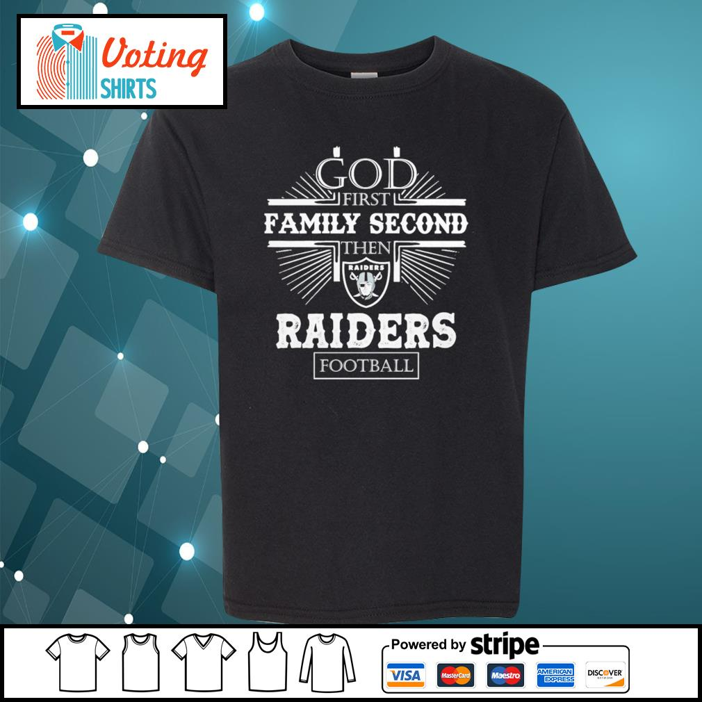 God first family second then Raiders football s youth-tee