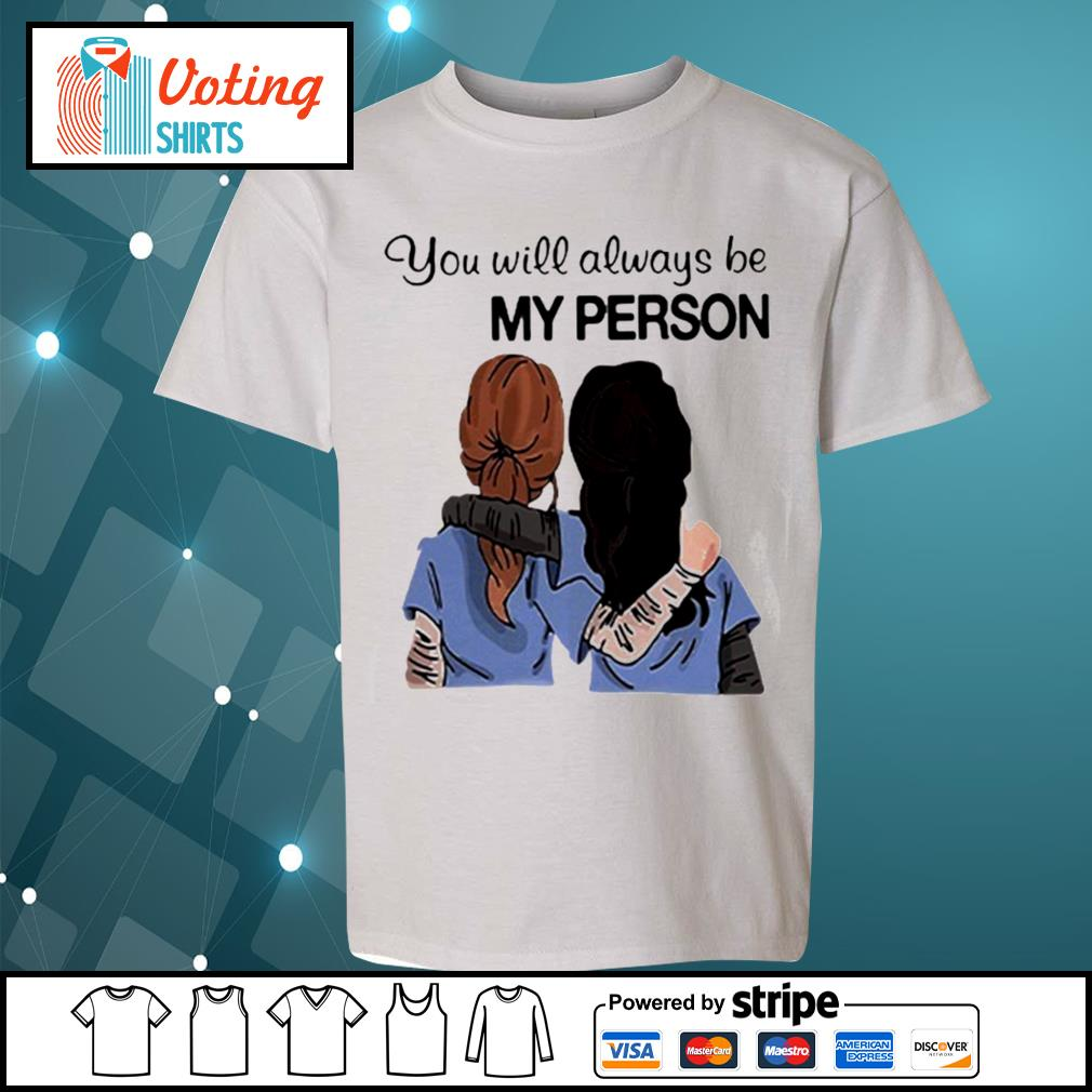 Grey's Anatomy You will always be my person s youth-tee