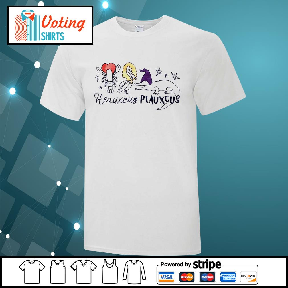 Heauxcus peauxcus shirt