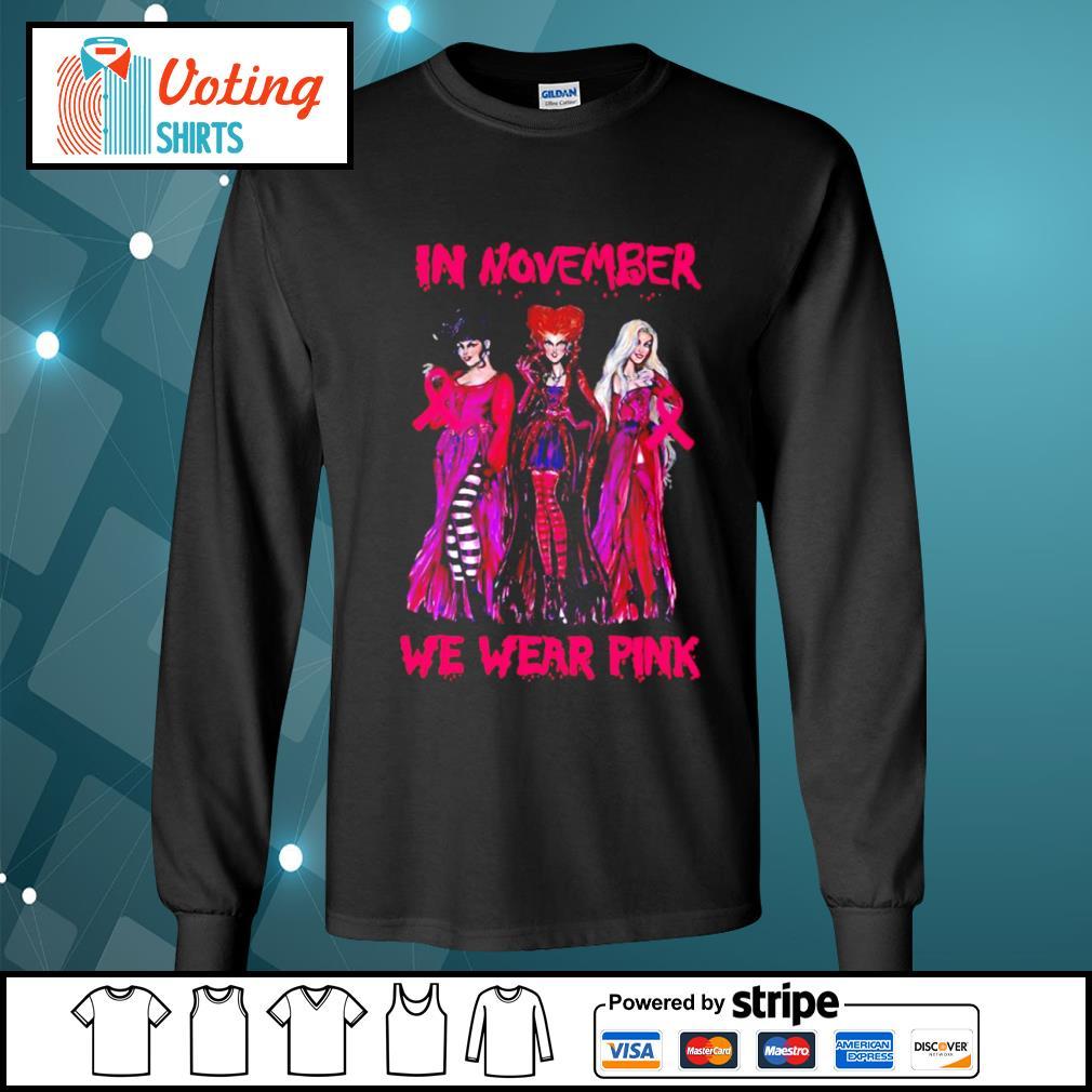 Hocus Pocus breast cancer Awareness in November we wear pink s longsleeve-tee