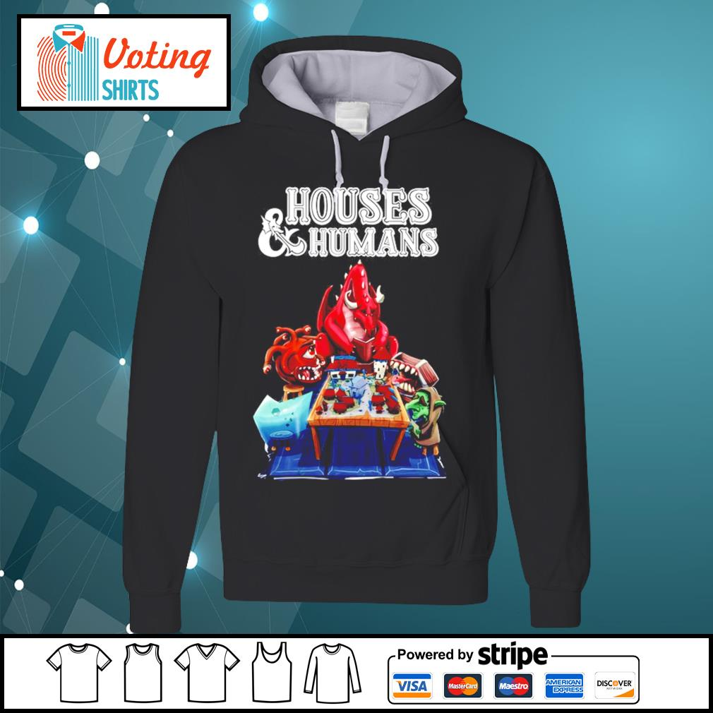 Houses and humans s hoodie