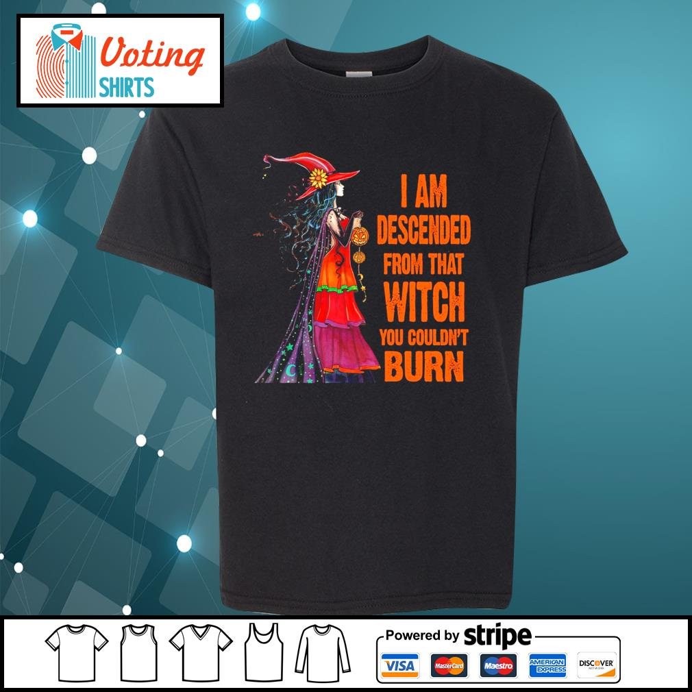 I am descended from that witch you couldn't burn s youth-tee