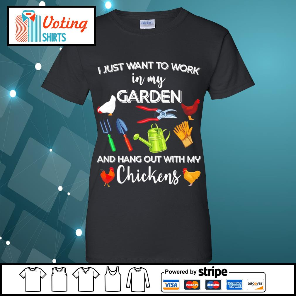 I just want to work in my garden and hang out with chickens s ladies-tee