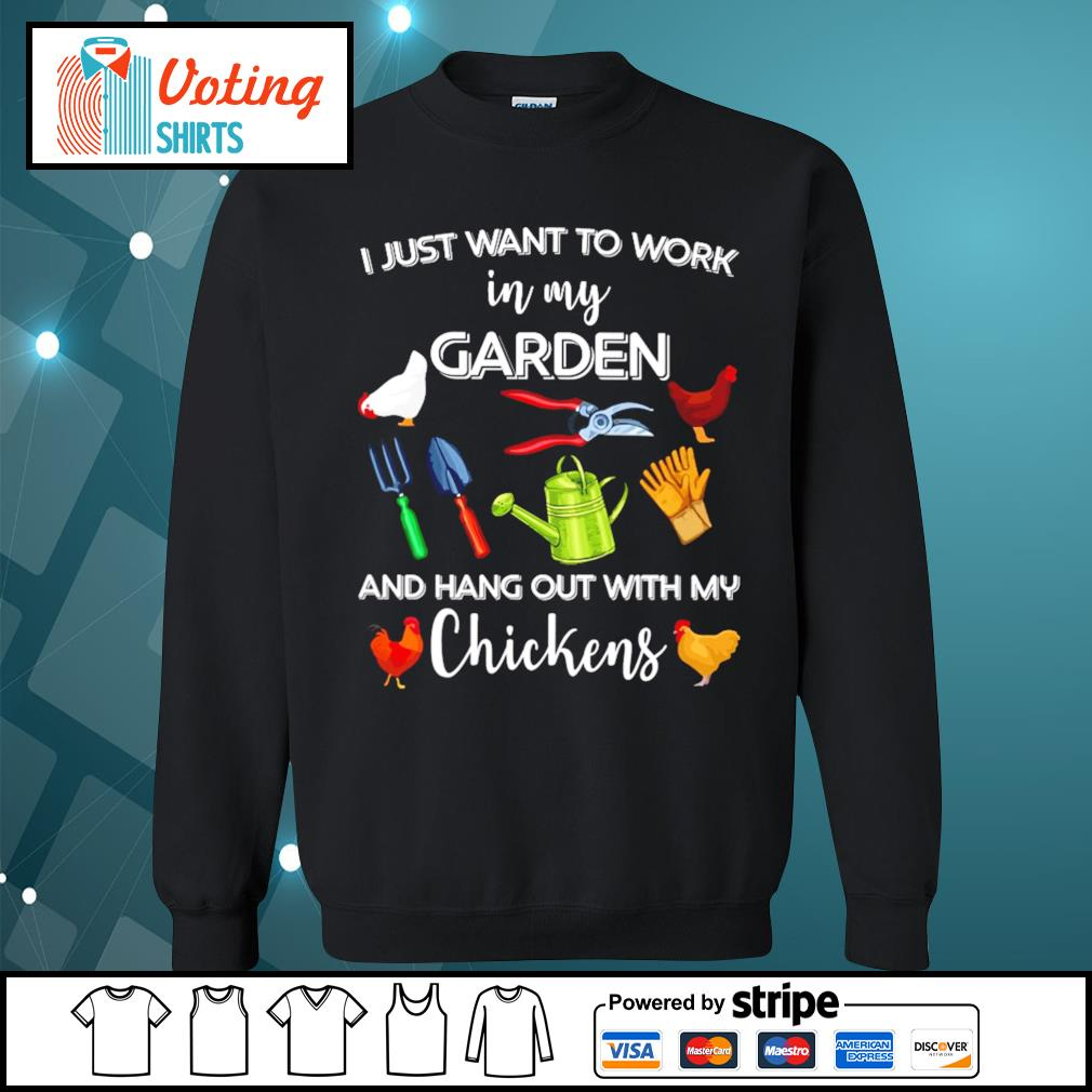 I just want to work in my garden and hang out with chickens s sweater