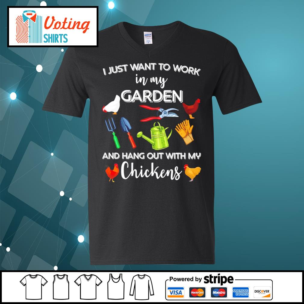 I just want to work in my garden and hang out with chickens s v-neck-t-shirt